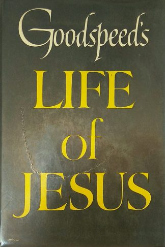 A Life of Jesus by Edgar J. Goodspeed