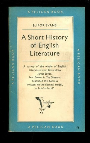 A Short History of English Literature by Sir Ifor Evans