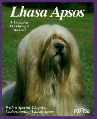 Lhasa Apsos: Everything about Purchase, Care, Nutrition, Breeding, and Diseases; With a Special Chapter on Understanding Lhasa Apsos by Stephen Wehrmann