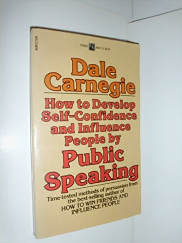 How to Develop Self-Confidence and Influence People by Public Speaking by Dale Carnegie