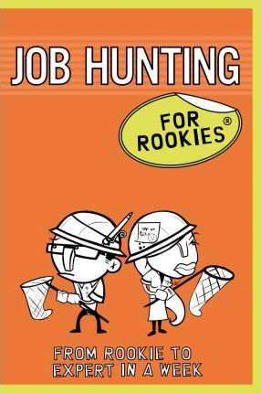 Job Hunting for Rookies by Rob Yeung
