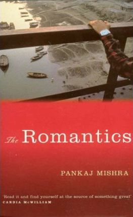 The Romantics by Mishra Pankaj
