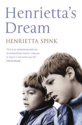 Henrietta's Dream by Henrietta Spink