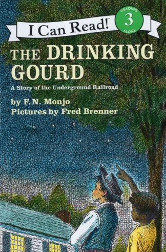 The Drinking Gourd: A Story of the Underground Railroad by F. N. Monjo