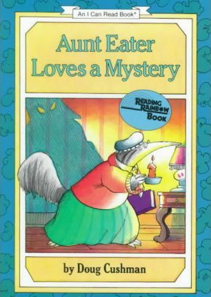 Aunt Eater Loves a Mystery by Doug Cushman