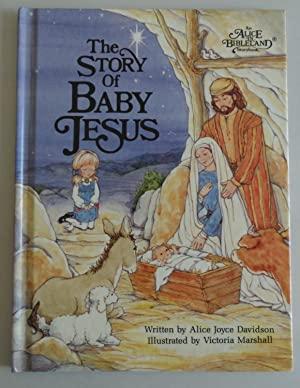 The Story of Baby Jesus by Alice Joy Davidson