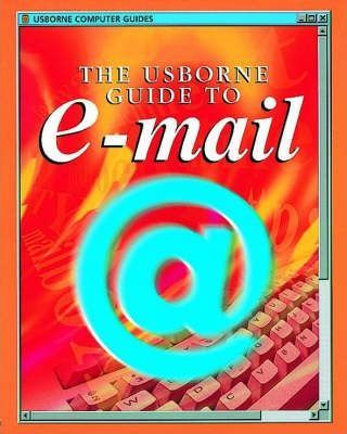 The Usborne Guide To e-mail by Mark Wallace, Philippa Wingate