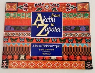 From Akebu to Zapotec: A Book of Bibleless Peoples by June Hathersmith