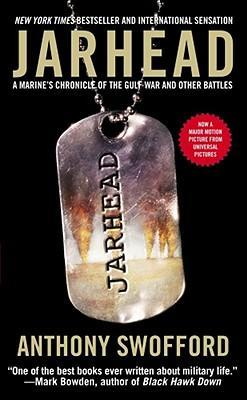 Jarhead : A Marine's Chronicle of the Gulf War and Other Battles by Anthony Swofford