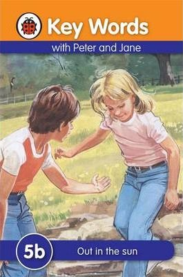 Key Words with Peter and Jane 5b: Out In The Sun by W. Murray