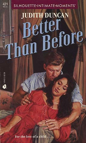 Better Than Before (Silhouette Intimate Moments) by Judith Duncan