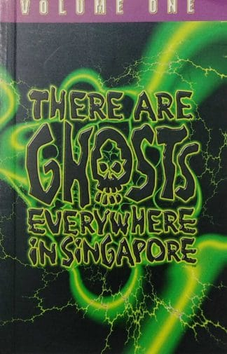 There are Ghosts Everywhere in Singapore, Volume One by The Publishing Consultant