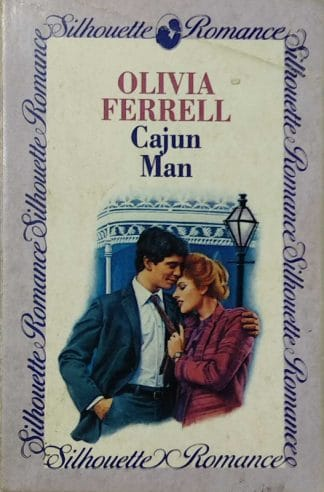 Cajun Man (Silhouette Romance No. 467) by Olivia Ferrell