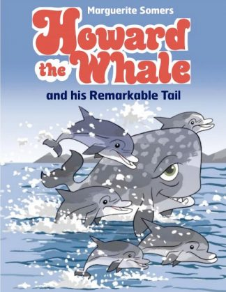 Howard the Whale and His Remarkable Tail by Marguerite Somers