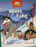 White Fang (Junior Classics) by Andre Van Gool