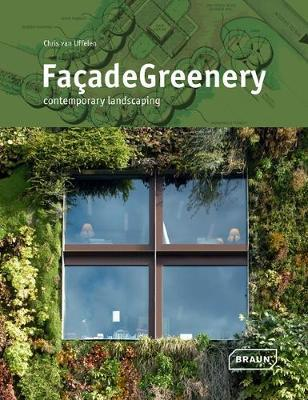Facade Greenery (Architecture) (Pre-Order) by Chris van Uffelen