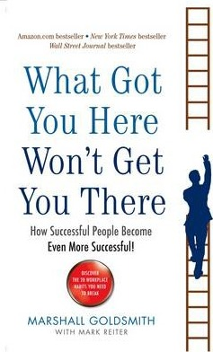 What Got You Here Won't Get You There: How Successful People Become Even More Successful (Pre-Order) by Marshall Goldsmith