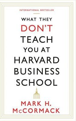 What They Don't Teach You At Harvard Business School (Pre-Order) by Mark H. McCormack
