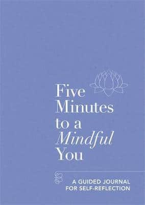 Five Minutes to a Mindful You: A guided journal for self-reflection (Pre-Order) by Aster