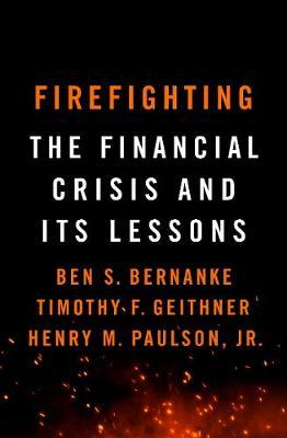 Firefighting: The Financial Crisis and its Lessons (Pre-Order) by Ben S. Bernanke