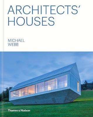 Architects' Houses (Pre-Order) by Michael Webb