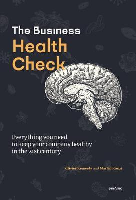 Business Health Check: Everything you need to know to keep your business healthy in the 21st century (Pre-Order) by Olivier Kennedy