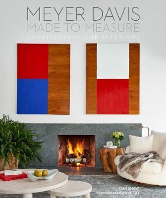 Made to Measure: MEYER DAVIS, ARCHITECTURE AND INTERIORS (Pre-Order) by Will Meyer