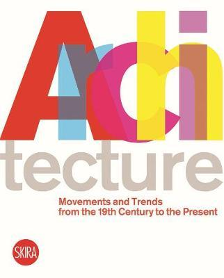 ARChitecture: The Twentieth Century Movements, Authors and Key-words (Pre-Order) by Luca Molinari
