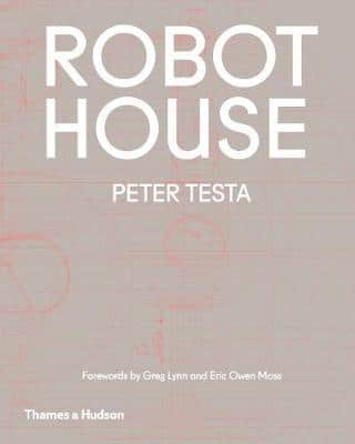 Robot House (Pre-Order) by Peter Testa