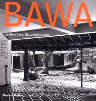 Geoffrey Bawa: The Complete Works (Pre-Order) by David Robson