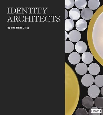 Identity Architects: Ippolito Fleitz Group (Pre-Order) by Oliver Herwig