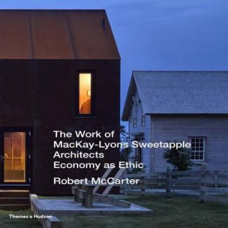 Work of Mackay Lyons Sweetapple Architects: Economy as Ethic (Pre-Order) by Robert McCarter