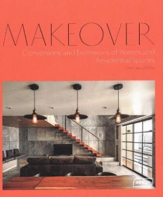 Makeover: Conversions and Extensions of Homes and Residential Spaces (Pre-Order) by Chris van Uffelen