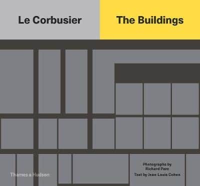 Le Corbusier: The Buildings (Pre-Order) by Richard Pare