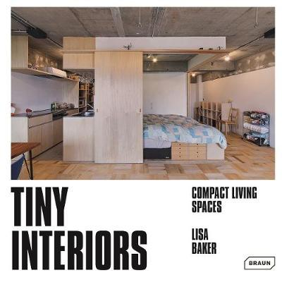Tiny Interiors: Compact Living Spaces (BRAUN) (Pre-Order) by Lisa Baker