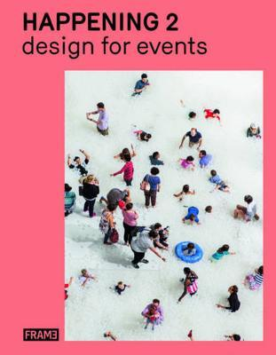 Happening 2: Design for Events (Pre-Order) by Jeanne Tan