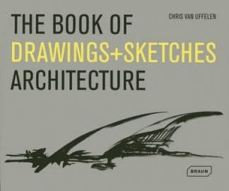 The Book of Drawings+Sketches: Architecture (Pre-Order) by Chris van Uffelen