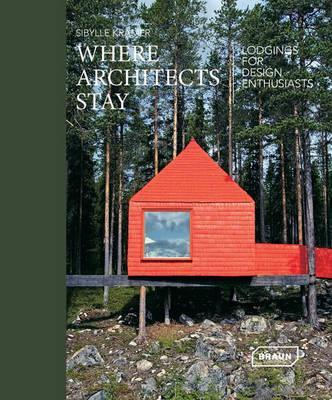Architectural Travel Jewels: Lodgings for Design Enthusiasts (Pre-Order) by Sibylle Kramer