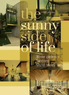 The Sunny Side of Life: Winter Gardens, Sunrooms, Greenhouses (Pre-Order) by Chris van Uffelen