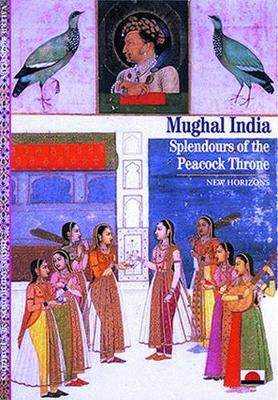 Mughal India: Splendours Of The Peacock Throne (Pre-Order) by Valerie Berinstain