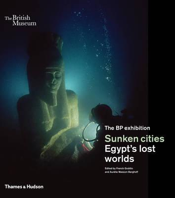 Sunken Cities: Egypt's Lost Worlds (Pre-Order) by Franck Goddio