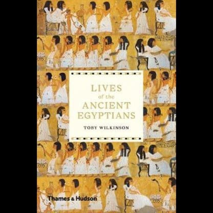 Lives of the Ancient Egyptians (Pre-Order) by Toby Wilkinson