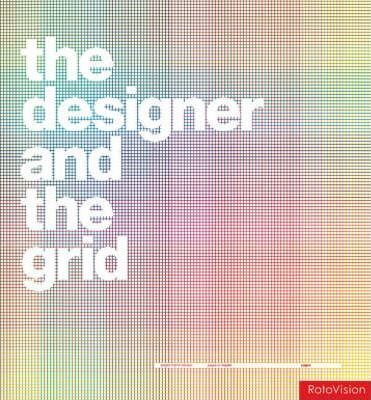 The Designer And The Grid by Lucienne Roberts