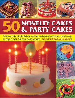 50 Novelty Cakes & Party Cakes by Janice Murfitt