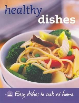 Healthy Dishes: Easy Dishes To Cook At Home