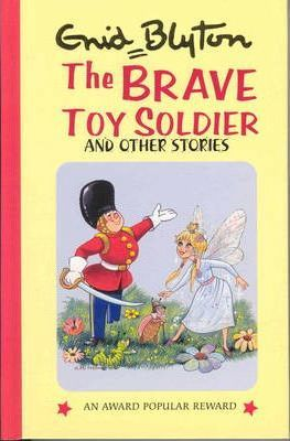 The Brave Toy Soldier and Other Stories by Enid Blyton