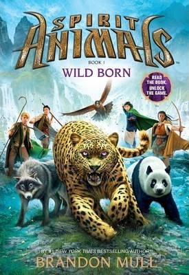 Wild Born (Spirit Animals Book 1) by Brandon Mull