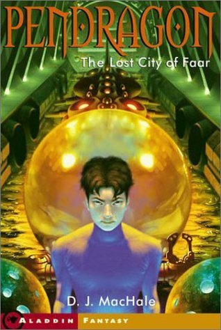 The Lost City of Faar (Pendragon Book 2) by D. J. MacHale