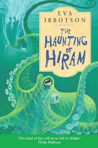 The Haunting of Hiram by Eva Ibbotson