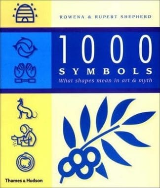 1000 Symbols: What Shapes Mean in Art and Myth by Rowena Shepherd, Rupert Shepherd